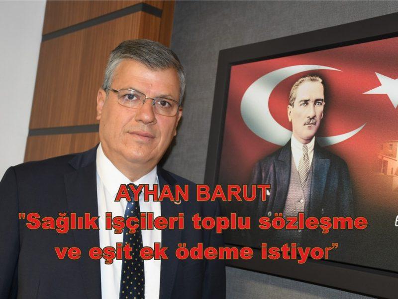 CHP Adana Milletvekili Ayhan Barut, kamuda sağlık işçilerinin Toplu İş Sözleşmesi ve ek ödeme sorunlarına çare bulunmasını istedi.