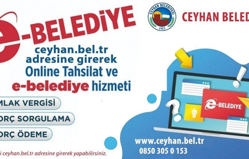 Ceyhan Belediyesi; e- belediye hizmeti ile web sitesini kullanarak emlak vergisi, çevre temizlik vergisi ödeme ve borç sorgulama dönemini başlattı.