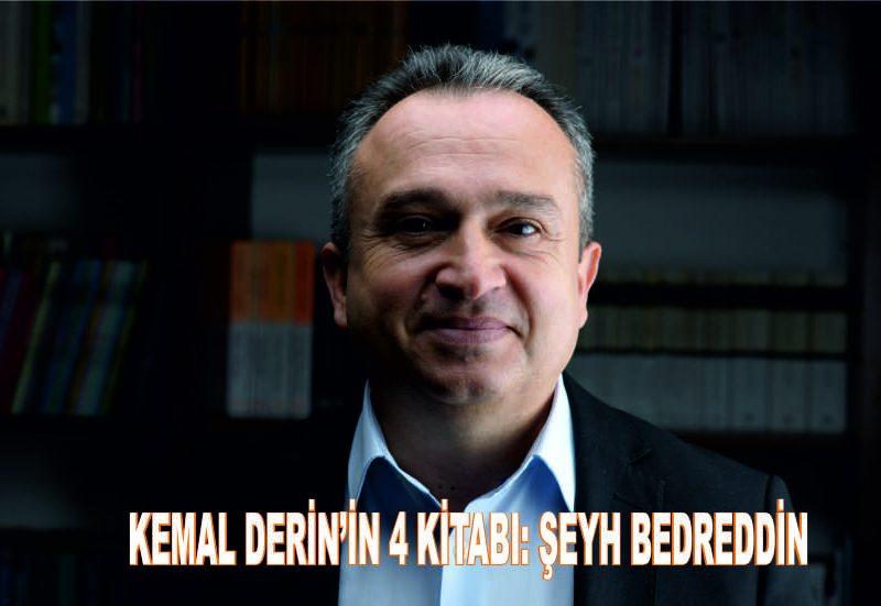 """Avukat Kemal Derin'in Destek Yayınları tarafından basılan 4. Kitabı """"Şeyh Bedreddin"""" raflardaki yerini aldı."""